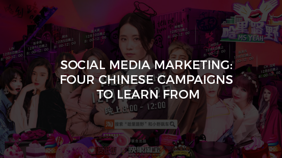 Social media marketing: Four Chinese campaigns to learn from
