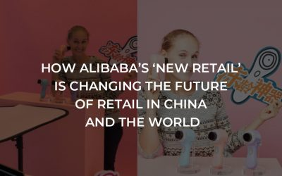 How Alibaba's 'new retail' is changing the future of retail in China and the world